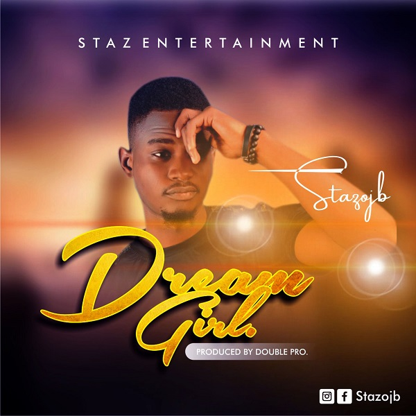 Photo of Stazojb – Dream Girl