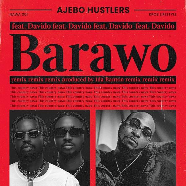 Ajebo Hustlers Barawo Remix Lyrics