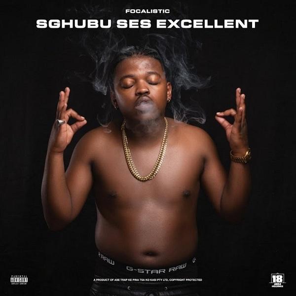Focalistic Sghubu Ses Excellent Album