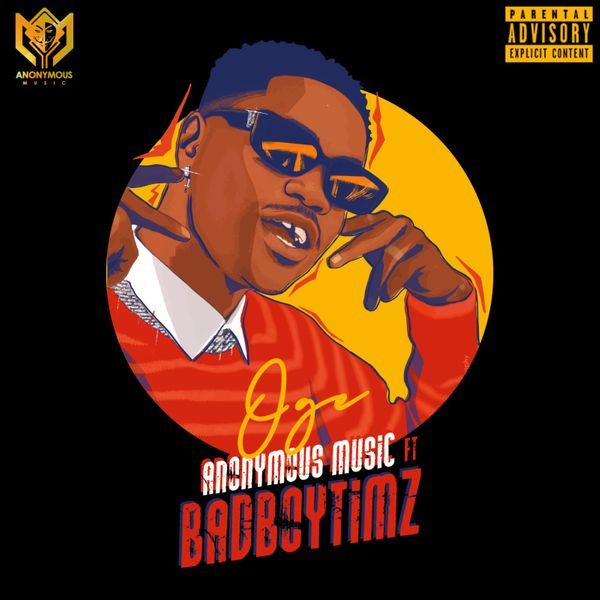 Anonymous Music Bad Boy Timz Oge 1