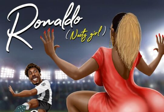 Orezi Ronaldo Nasty Girl