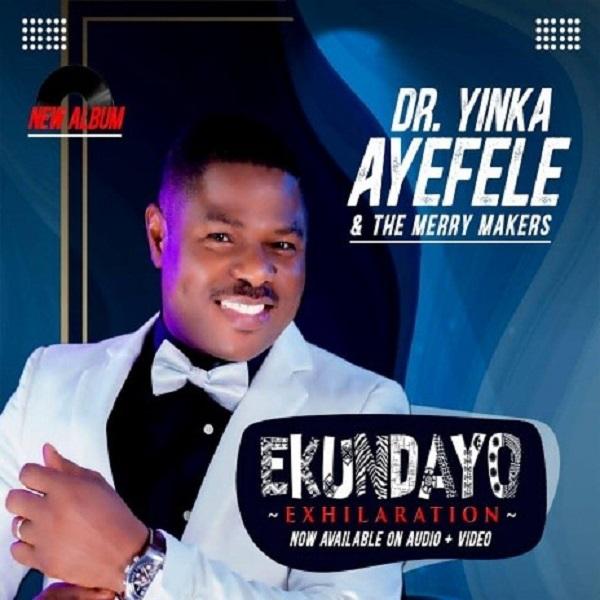 Yinka Ayefele Ekundayo Exhilaration