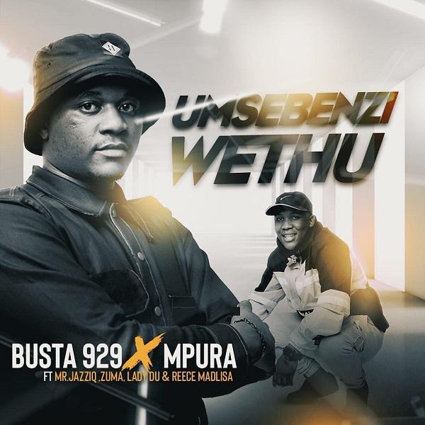 Busta 929 Mpura Umsebenzi Wethu