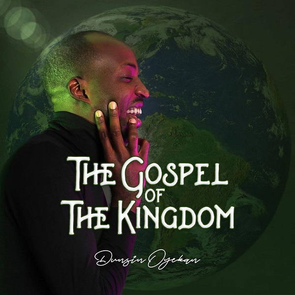 Dunsin Oyekan The Gospel of the Kingdom Album