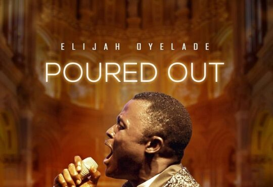 Elijah Oyelade Poured Out