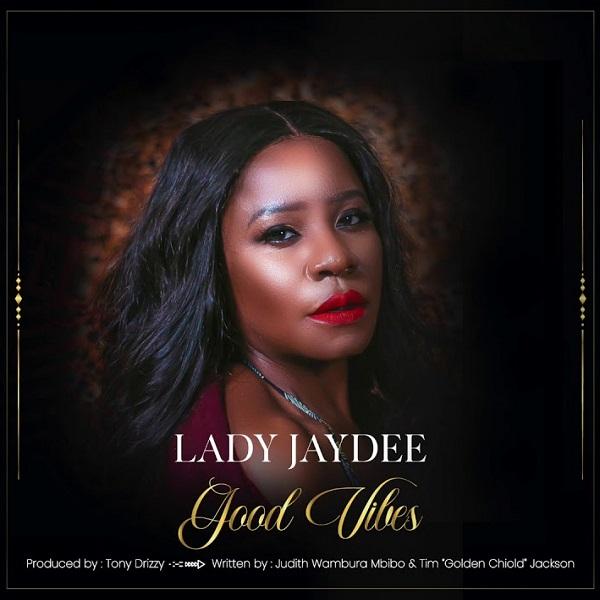 Lady Jaydee Good Vibes