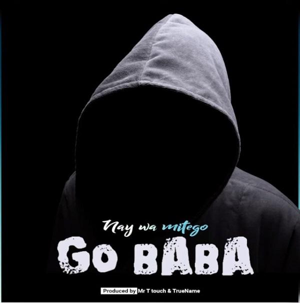Nay Wamitego Go Baba