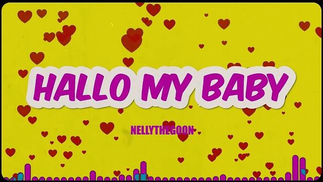 Nellythegoon Hallo My Baby
