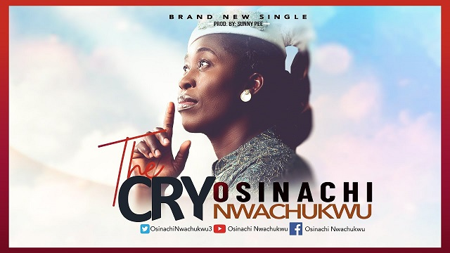 Osinachi Nwachukwu The Cry