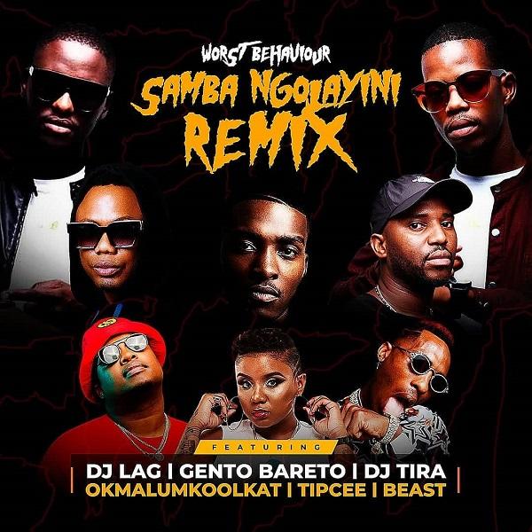 Worst Behaviour Samba Ngolayini Remix