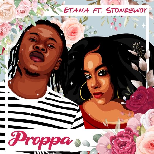 Etana Proppa ft. Stonebwoy