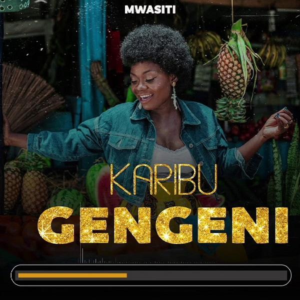 Mwasiti Karibu Gengeni