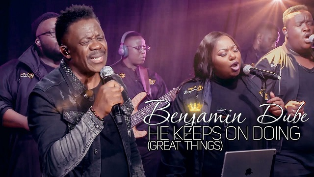 Benjamin Dube He Keeps On Doing