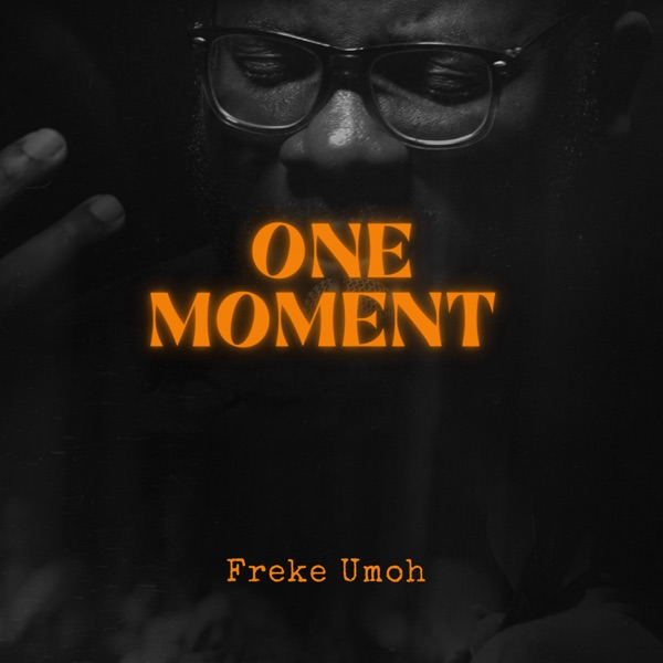 Frank Umoh One Moment