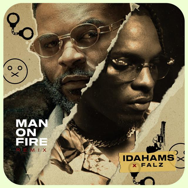 Idahams Man On Fire Remix