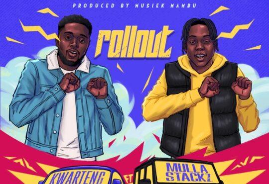 Kwarteng Rollout ft. Mulla Stackz