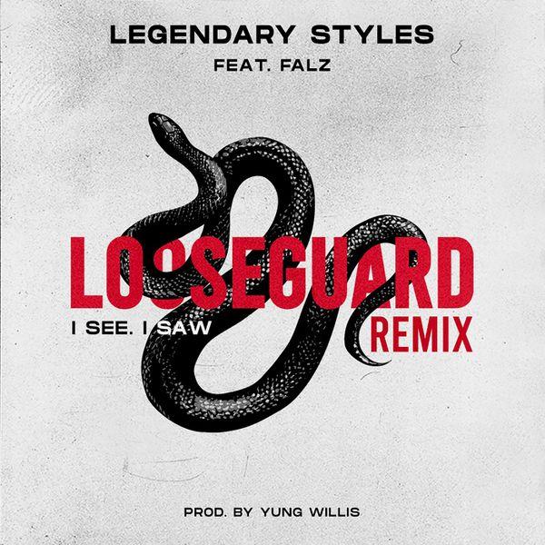 Legendary Styles Falz Loose Guard I See I Saw Remix