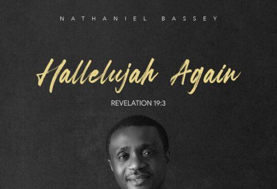 Nathaniel Bassey Hallelujah Again Revelation 19 3 Album