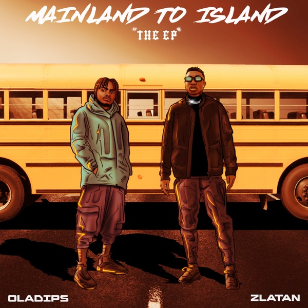 Oladips Mainland To Island ft. Zlatan