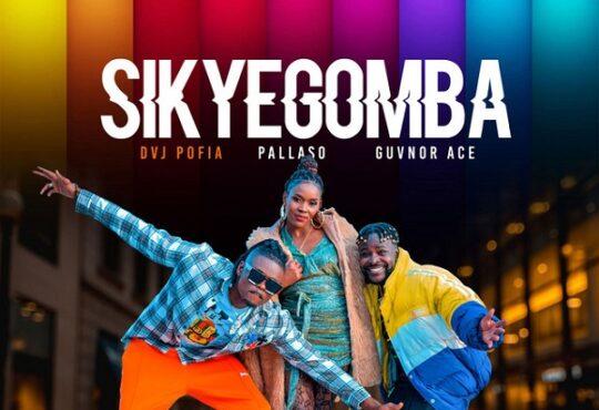Pallaso Sikyegomba ft. Guvnor Ace DVJ Pofia