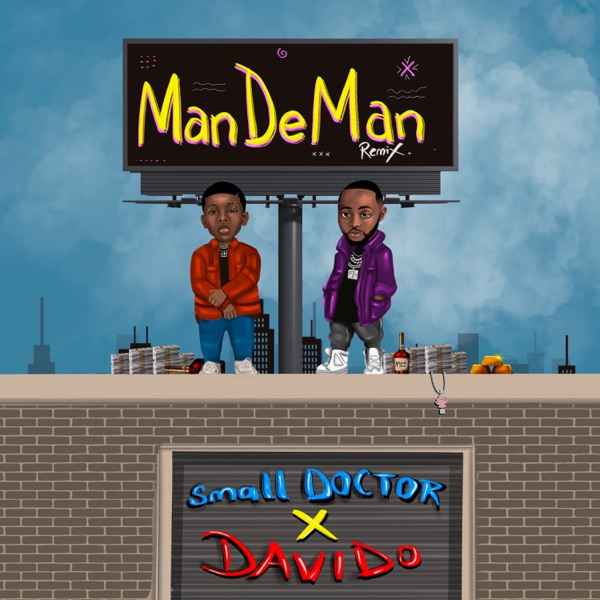 Small Doctor ft. Davido Mandeman Remix