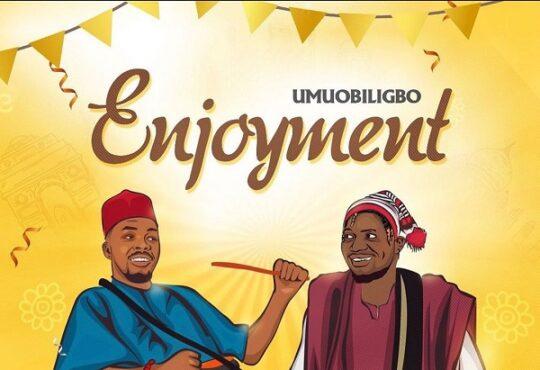 Umu Obiligbo Enjoyment Lyrics