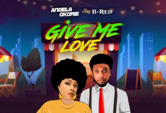 Angela Okorie Give Me Love
