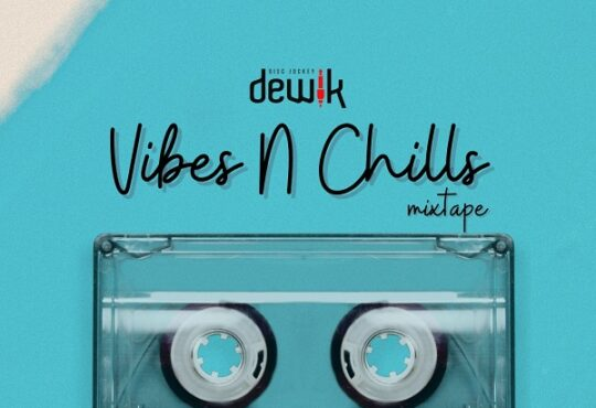 DJ Dewik Vibes and Chill Mixtape