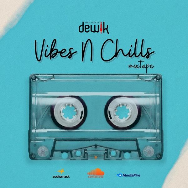 DJ Dewik Vibes and Chill Mixtape