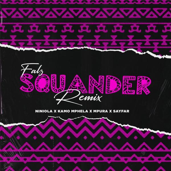 Falz Squander Remix Lyrics