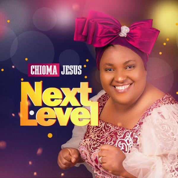 Chioma Jesus Next Level Album
