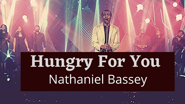 Nathaniel Bassey Hungry for You Video
