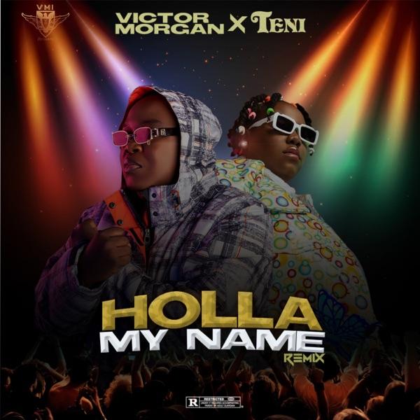 Victor Morgan Holla My Name Remix ft. Teni