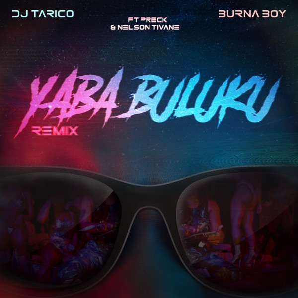 DJ Tarico ft Burna Boy Yaba Buluku Remix