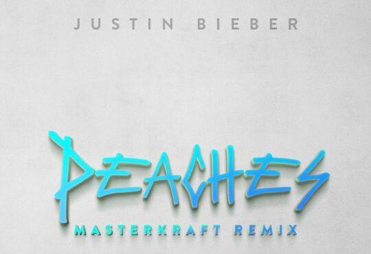 Justin Bieber Peaches Masterkraft Remix