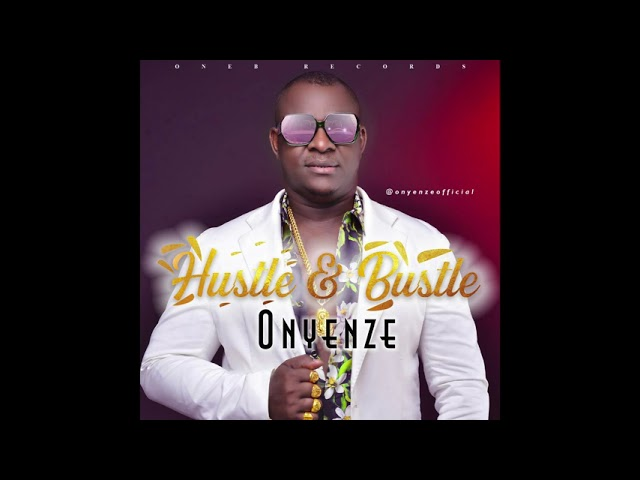 Chief Onyenze Amobi Hustle and Bustel