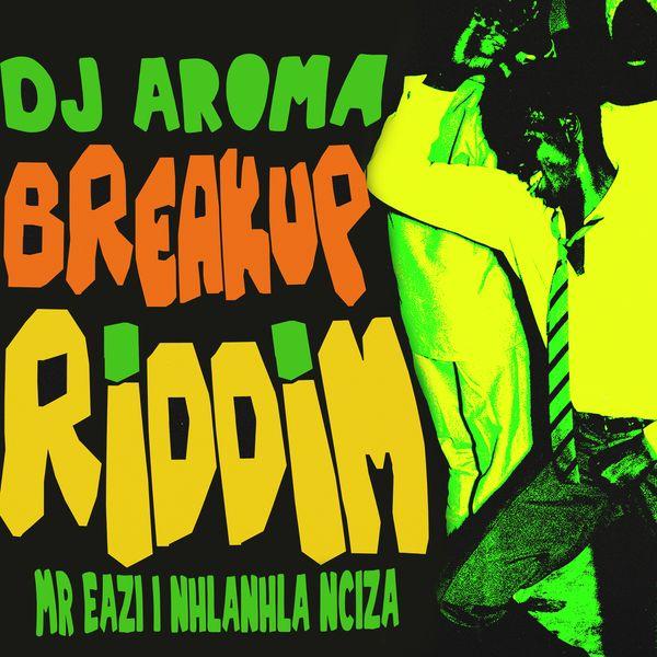 DJ Aroma Breakup Riddim