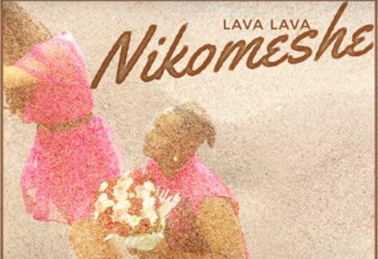 Lava Lava Nikomeshe
