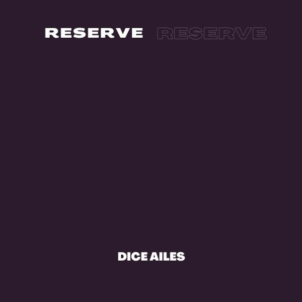 Dice Ailes Reserve