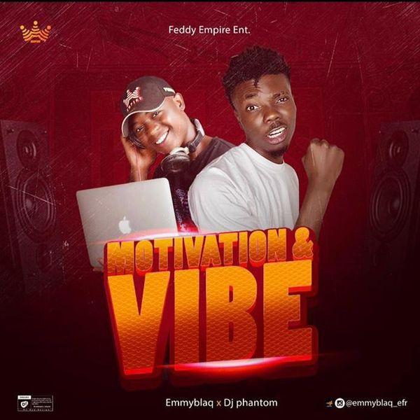 Emmyblaq x DJ Phantom Motivation Vibe Mixtape