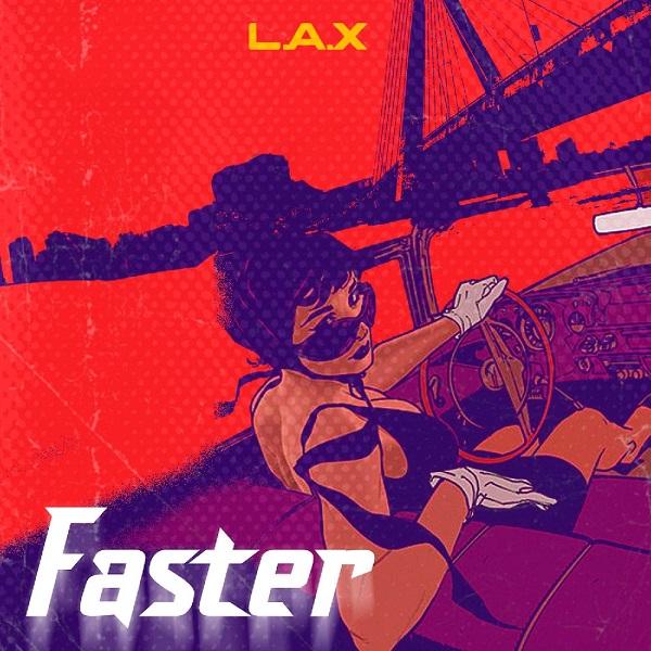 L.A.X Faster