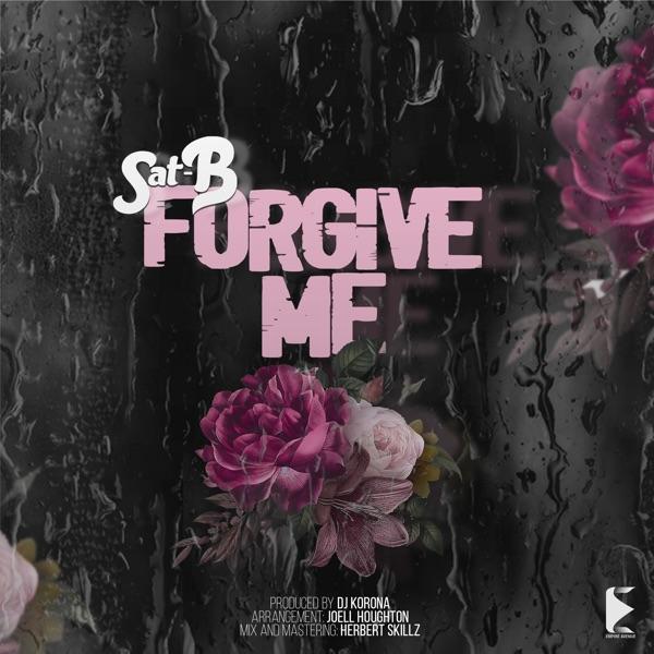 Sat B Forgive Me