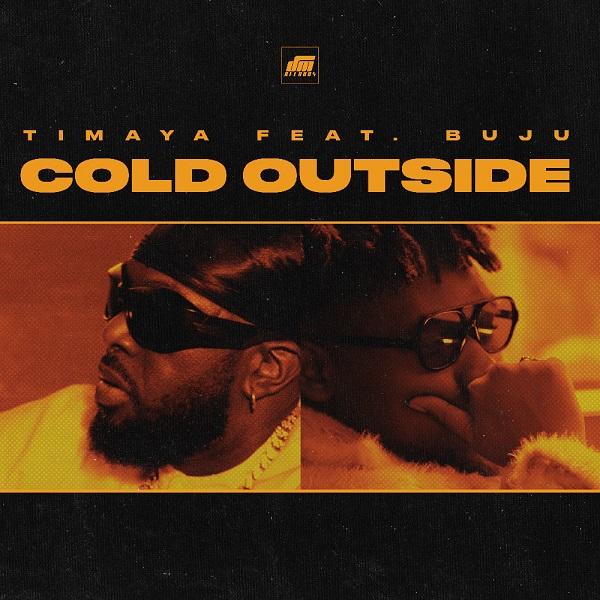 Timaya Cold Outside